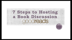 7 steps to hosting a book discussion on goodreads